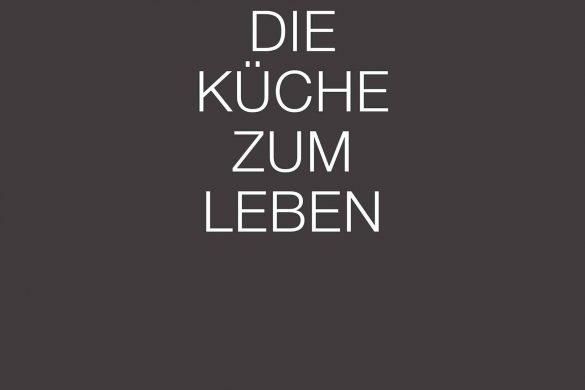 """""""Die Küche zum Leben. Perspektiven für den Lebensraum Küche"""""""